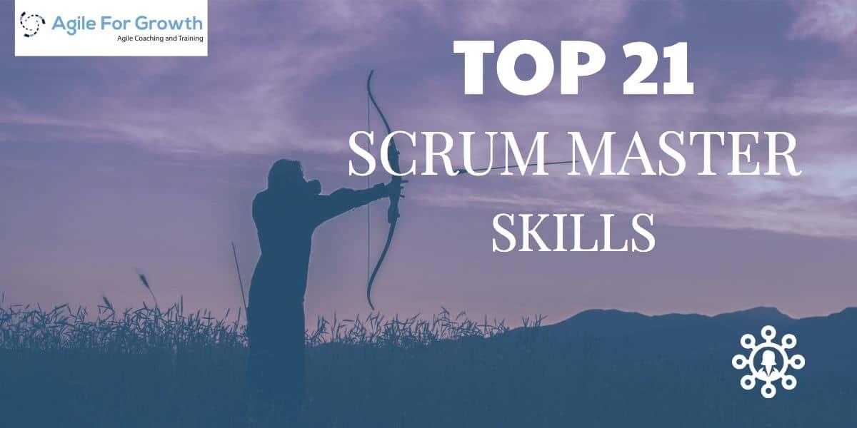 Top 21 Scrum Master skills | Essential ScrumMaster Skills